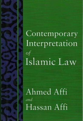 Contemporary Interpretation of Islamic Law by Hassan Affi, Ahmed Affi...