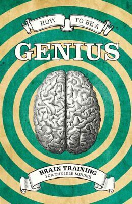 How To Be A Genius: Brain Training for the Idle Minded by Robert Allen...