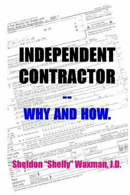 Independent Contractor -- Why and How. 9781461176985 (Paperback, 2011)