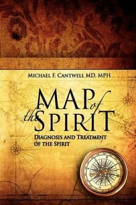 Map of the Spirit: Diagnosis and Treatment of the Spirit by Michael F...