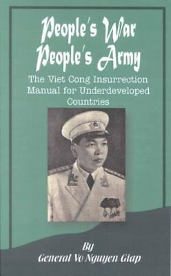 People's War People's Army: The Viet Cong Insurrection Manual for...