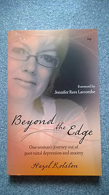 Beyond the Edge: One Woman's Journey Out of Post-natal Depression and Anxiety...