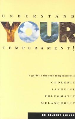 Understand Your Temperament!: A Guide to the Four Temperaments - Choleric,...