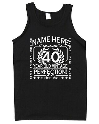 40th Birthday Vest Tank Top T-Shirt Customise Personalise Name, Year, Age 30th