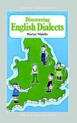 Discovering English Dialects by Martyn F. Wakelin (Paperback, 1998)