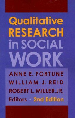 Qualitative Research in Social Work by Robert L. Miller, William J. Reid,...