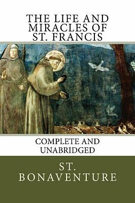 NEW The Life and Miracles of St. Francis by St. Bonaventure