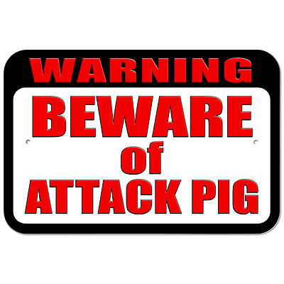 Plastic Sign Warning Beware of Attack Pig