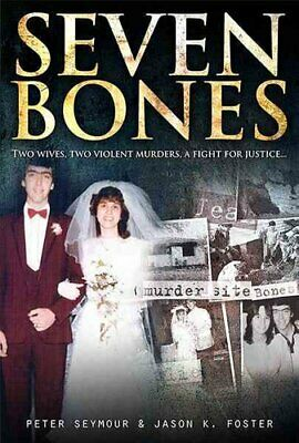 Seven Bones Two Wives, Two Violent Murders, a Fight for Justice 9781921941146