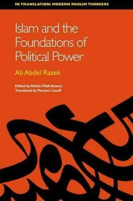 Islam and the Foundations of Political Power by Ali Abdel Razek (Paperback,...
