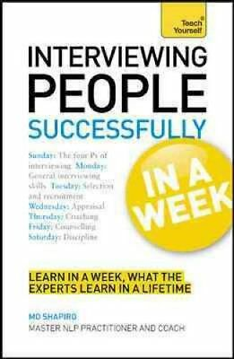Interviewing People Successfully in a Week: Teach Yourself by Mo Shapiro...