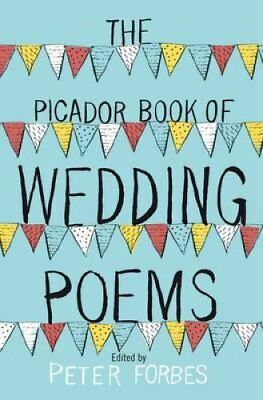 The Picador Book of Wedding Poems by Peter Forbes (Paperback, 2012)