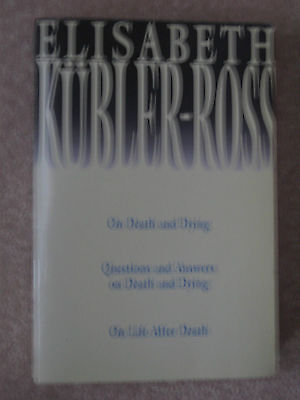 Elisabeth Kubler-Ross: 3 books-in-one(On Death Dying,Questions Answers,On Life