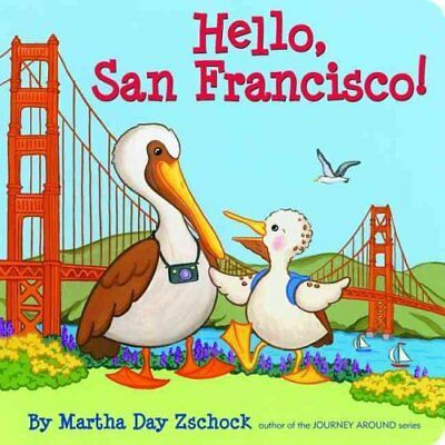 Hello, San Francisco! by Martha Day Zschock 9781933212654 (Board book, 2012)