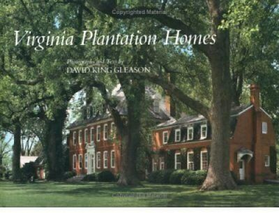 Virginia Plantation Homes by David King Gleason (Hardback, 1989)