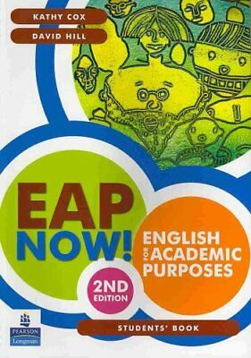 EAP Now! English for Academic Purposes - Student Book by David Hill, Kathy...