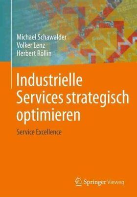 Industrielle Services Strategisch Optimieren Service Excellence 9783642364525