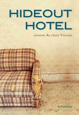 Hideout Hotel by Janine Alyson Young (Paperback, 2014)
