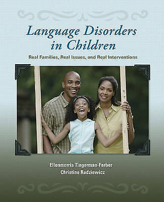 Language Disorders in Children: Real Families, Real Issues, and Real Interventio