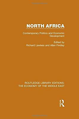 North Africa (RLE Economy of the Middle East): Contemporary Politics and Economi