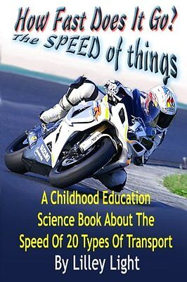 How Fast Does It Go? (the SPEED of things): A Childhood Education Science Book A