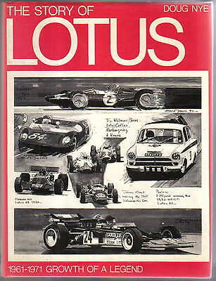 Story of Lotus 1961-1971 Growth of a Legend by Doug Nye Team Lotus Colin Chapman