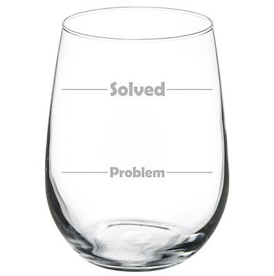 Stemless Wine Glass Goblet 17oz Funny Problem Solved Fill Lines