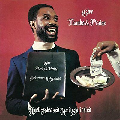 Well Pleased and Satisfied - Give Thanks & Praise (2016)  180g Vinyl LP  NEW