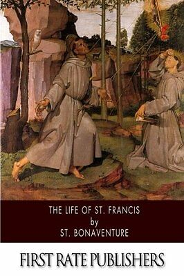 NEW The Life of St. Francis by St. Bonaventure