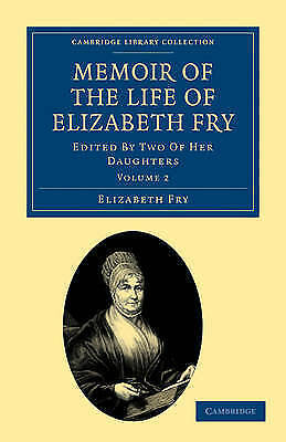 Memoir of the Life of Elizabeth Fry: With Extracts from Her Journal and Letters