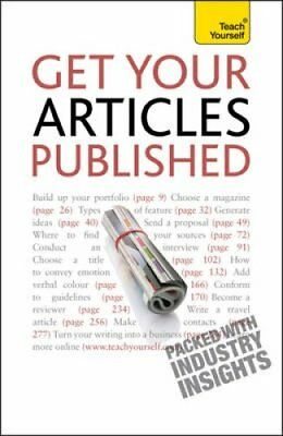 Get Your Articles Published: Teach Yourself by Lesley Bown (Paperback, 2010)