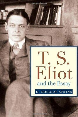 NEW T. S. Eliot and the Essay (Studies in Christianity and Literature)