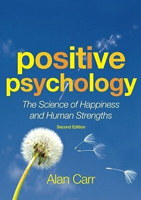 Positive Psychology: The Science of Happiness and Human Strengths by Alan Carr