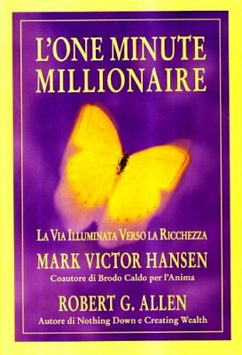 L'one minute millionaire. La via illuminata verso la ricchezza - Mark (a8h)