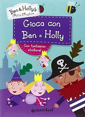 Gioca con Ben & Holly. Ben & Holly's Little Kingdom. Con adesivi (c2q)