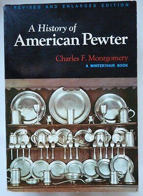 A History of American Pewter by Charles F. Montgomery (1978, Paperback, Revised)