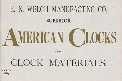 Welch Clocks 1885 Catalog Reprint includes Ships Bell Clock, New, $0 Shipping!