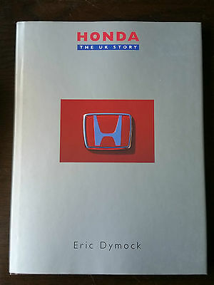 HONDA 'The UK Story' Eric Dymock, First Edition from Motorshow! Car History book