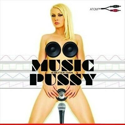Atomt - Music Is Better Than Pussy New Cd