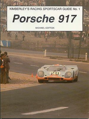 Porsche 917 Kimberleys Racing Sportscar Guide No. 1 by Michael Cotton Pub. 1987