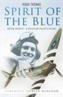 Spirit of the Blue Peter Ayerst - A Fighter Pilot's Story 9780750942539