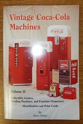 Vintage Coca-Cola Machines Identification Manual and Price Guide