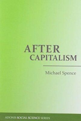 After Capitalism by Michael Spence 9780932776457 (Paperback, 2014)