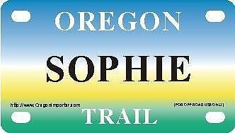 SOPHIE Oregon Trail - Mini License Plate - Name Tag - Bicycle Plate!