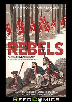 REBELS VOLUME 1 WELL REGULATED MILITIA GRAPHIC NOVEL New Paperback Collect #1-10