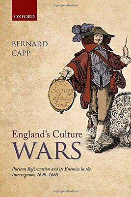 England's Culture Wars: Puritan Reformation and its Enemies in the Interregnum,