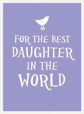 For the Best Daughter in the World 9781849536691 (Hardback, 2015)