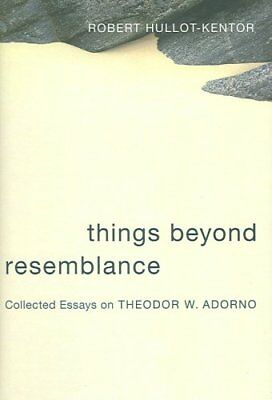 Things Beyond Resemblance Collected Essays on Theodor W. Adorno 9780231136587