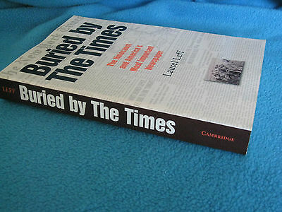 BURIED By The TIMES Laurel LEFF The Holocaust & America's Most Important Newspap