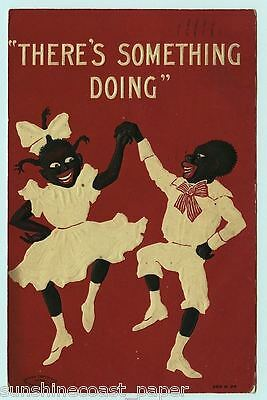 OLD! 1909 Embossed Postcard THERE'S SOMETHING DOING Dancing Black Americana